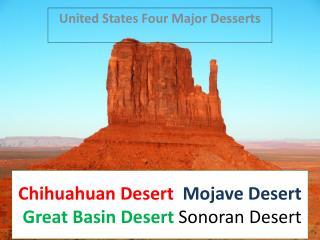 Chihuahuan  Desert   Mojave Desert  Great Basin Desert  Sonoran Desert
