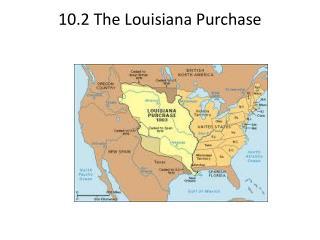 10.2 The Louisiana Purchase