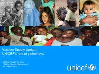 UNICEF Supply Division GMMM Geneva, Switzerland 15-17 March 2011