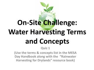 On-Site Challenge: Water Harvesting Terms and Concepts