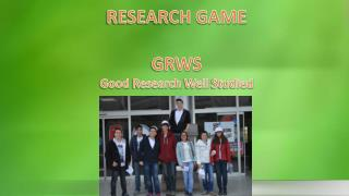 RESEARCH GAME GRWS Good Research Well Studied