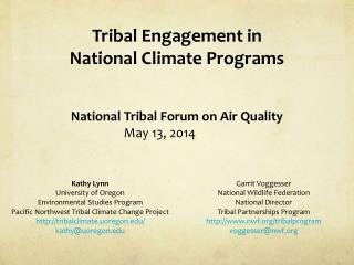 Tribal  Engagement in  National Climate Programs National Tribal  Forum on Air Quality May 13, 2014