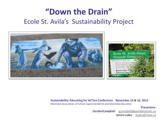 """Down the Drain"" Ecole St. Avila's  Sustainability Project"