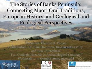 The Stories of Banks Peninsula: Connecting Maori Oral Traditions, European History, and Geological and Ecological Persp