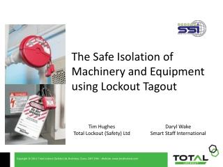 The  Safe  Isolation of Machinery and Equipment using Lockout  Tagout