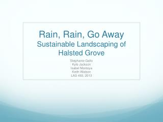 Rain, Rain, Go Away Sustainable Landscaping of Halsted Grove