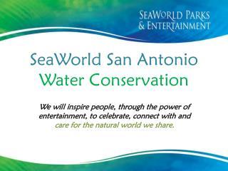 SeaWorld San Antonio  Water Conservation