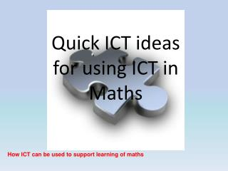 Quick ICT  ideas for using ICT in Maths