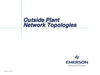Outside Plant  Network Topologies