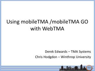 Using mobileTMA /mobileTMA GO with WebTMA