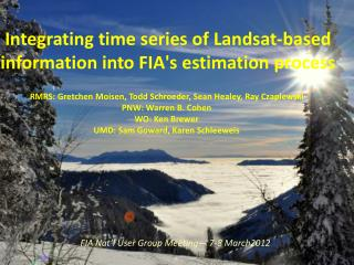 Integrating time series of  Landsat -based information into FIA's estimation process