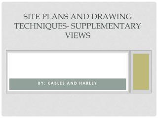 Site Plans and Drawing Techniques- Supplementary views