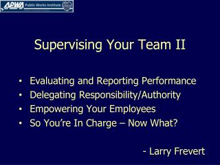 Supervising Your Team II