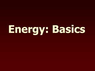 Energy: Basics