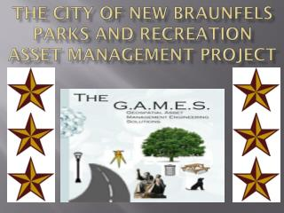 The City of New Braunfels Parks and Recreation Asset Management Project