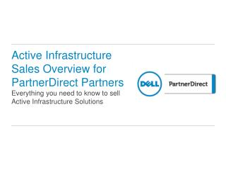 Active Infrastructure Sales  Overview for  PartnerDirect Partners Everything you need to know to sell  Active Infrastru