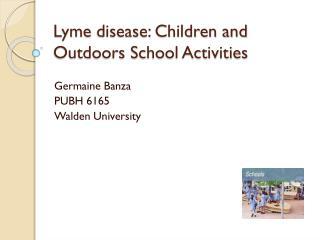 Lyme  disease: Children and Outdoors School Activities