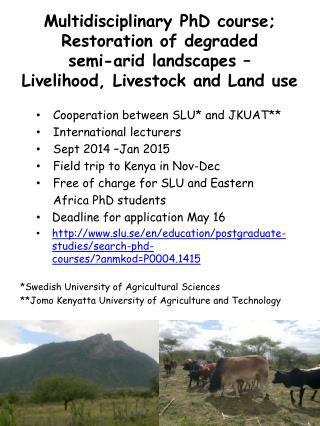 Multidisciplinary  PhD  course ;  Restoration of degraded  semi-arid landscapes – Livelihood, Livestock and Land use