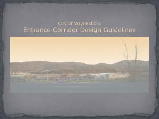 City of Waynesboro Entrance Corridor Design Guidelines