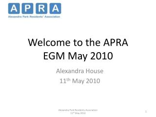 Welcome to the APRA  EGM May 2010