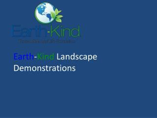 Earth - Kind  Landscape Demonstrations