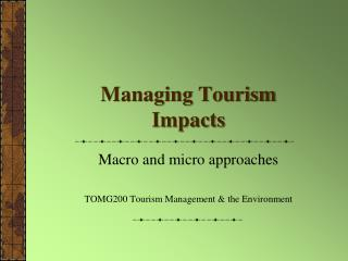 Managing  T ourism  I mpacts