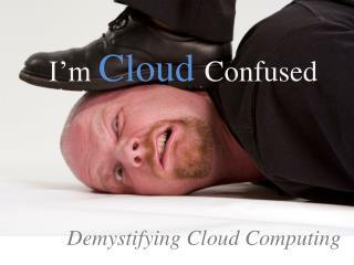I�m  Cloud Confused