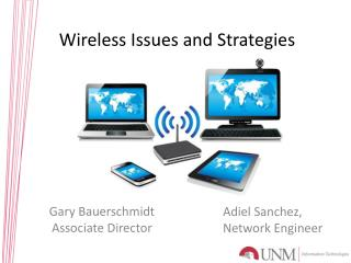 Wireless Issues and Strategies