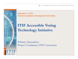 ITIF Accessible Voting  Technology Initiative