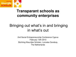 Transparant schools as  community enterprises Bringing out what's in and bringing in  what's  out