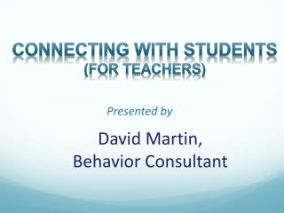 David Martin, Behavior Consultant