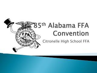 85 th  Alabama FFA Convention