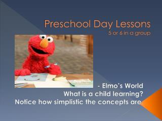Preschool Day Lessons 5 or 6 in a group