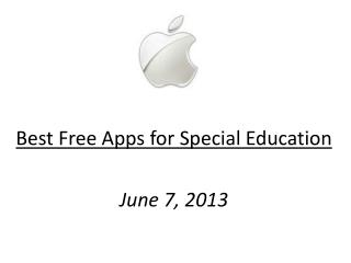 Best  Free Apps for  Special Education June  7 , 2013