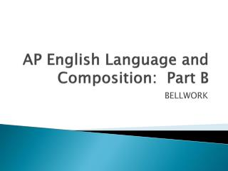 AP English Language and Composition:  Part B