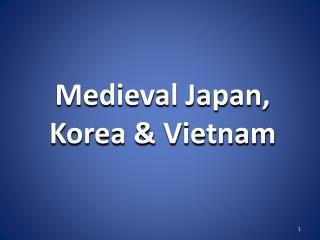 Medieval Japan, Korea & Vietnam