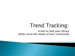 Trend Tracking: