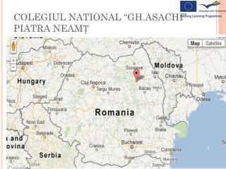 "COLEGIUL NATIONAL ""GH.ASACHI"" PIATRA NEAM Ț"