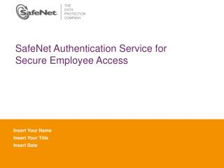 SafeNet Authentication Service for  Secure Employee Access