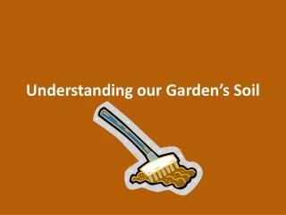 Understanding our Garden's Soil