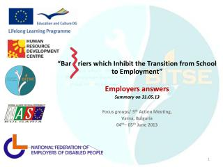 """"""" Bar     riers  which  Inhibit the Transition from School to Employment """" Employers answers Summary on  31.05.13 Focus"""