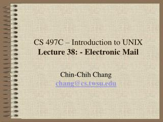 cs 497c   introduction to unix lecture 38: - electronic mail
