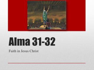 Alma 31-32