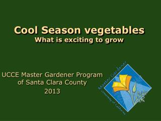 Cool Season vegetables What is exciting to grow