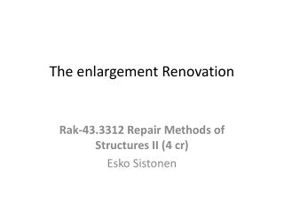 The  enlargement  Renovation