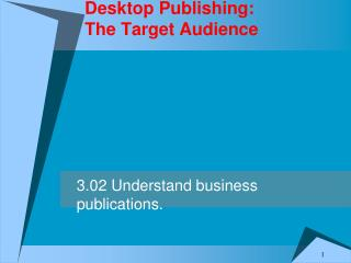 Desktop Publishing:   The  Target Audience