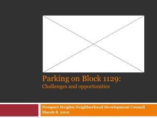 Parking on Block 1129: Challenges and opportunities