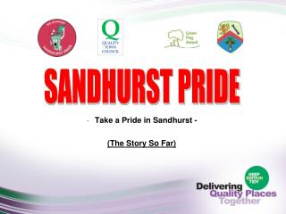 Take a Pride in Sandhurst -  (The Story So Far)