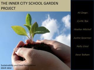 THE INNER CITY SCHOOL GARDEN PROJECT
