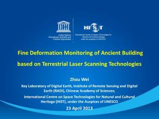 Fine Deformation Monitoring of Ancient Building based on Terrestrial Laser Scanning Technologies